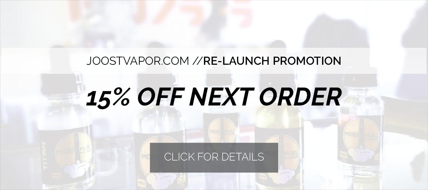 Joost Vapor Re-Launch Promotion 15% off!